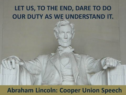 Abraham Lincoln - Cooper Union Speech - 1860 - Hear the Full Text