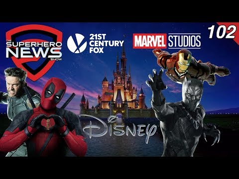 Superhero News #102: What the Disney-Fox deal means for Marvel, X-Men, Deadpool, & Netflix