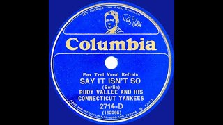 1932 Rudy Vallee - Say It Isn't So
