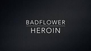 Badflower -  Heroin (Lyrics)