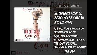 Bryant Myers - Por Que Sigues Con El? [Remix Extend] Ft. Farruko & Kevin Roldan LETRA HD VIDEO