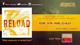 Dimitri Vangelis & Wyman vs Sebastian Ingrosso - ID2 vs Reload (Steve Angello Mashup) Mp3