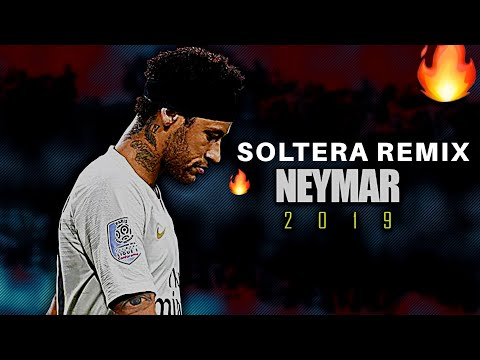 neymar-jr-►-soltera-remix--lunay-x-daddy-yankee-x-bad-bunny-●-skills-goals-2018/19-|-hd