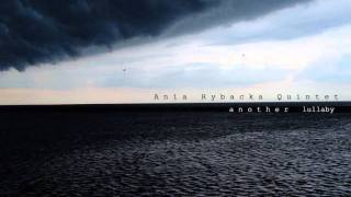 Ania Rybacka Quintet - Another Lullaby