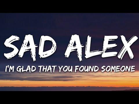 Sad Alex Gnash - I'm Glad That You Found Someone