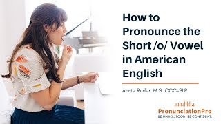 How to Pronounce short /o/ Vowel in American English