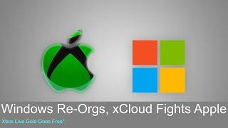 Windows Re-Orgs, xCloud Fights the Apple