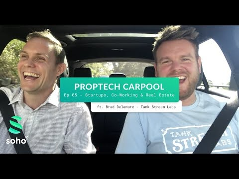 SOHO PROPTECH CARPOOL - Startups, Co-working & Real Estate ft. Brad Delamare