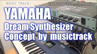 YAMAHA Dream Synthesizer Review&Concept [English Captions]