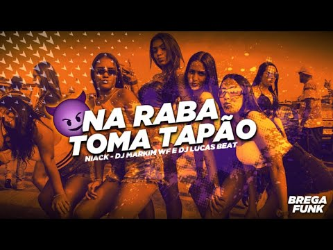 BREGA FUNK - NA RABA TOMA TAPÃO - Niack (DJ Markim WF e DJ Lucas Beat) 2020