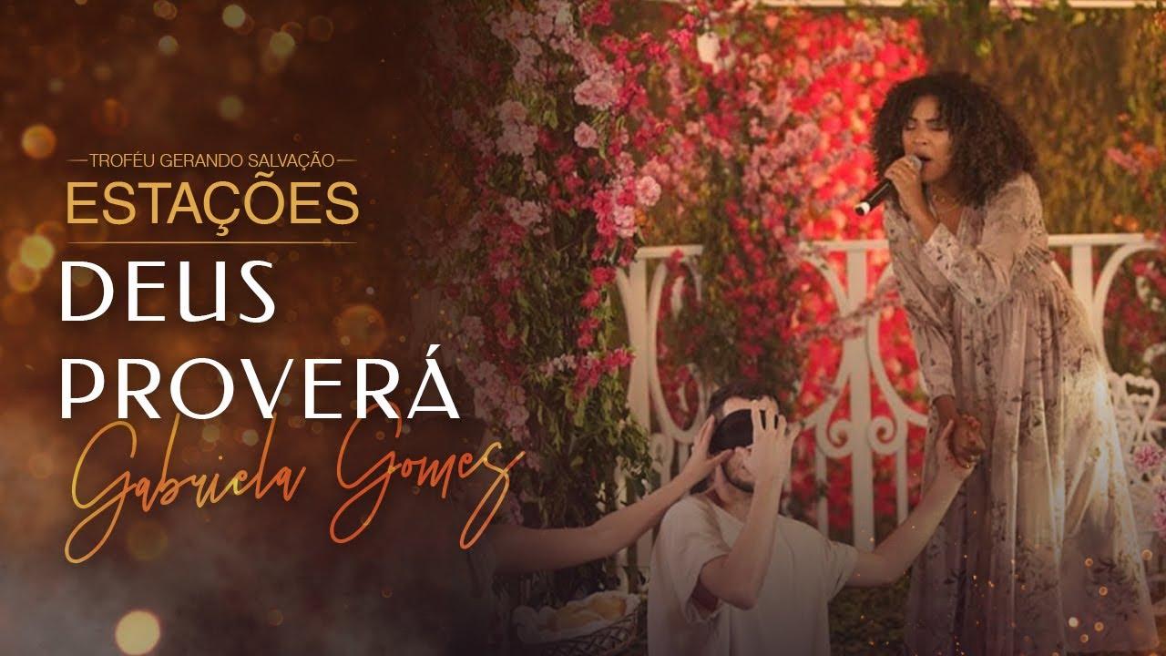 Download Gabriela Gomes - Deus Proverá | Live Estações - Troféu Gerando Salvação