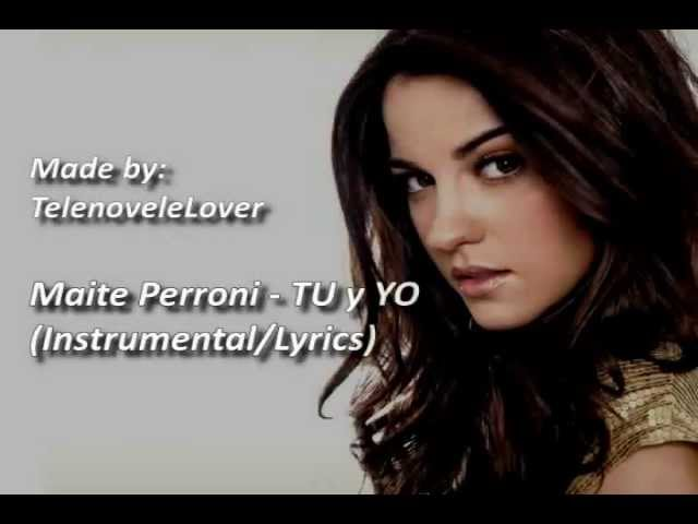 Maite Perroni - Tu y Yo (Instrumental + Lyrics) Videos De Viajes