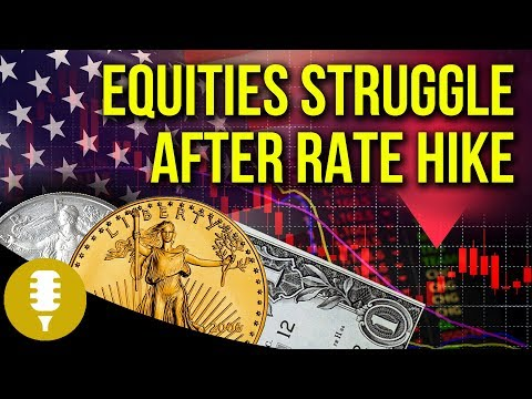 Equities Fall After Rate Hike, Gold Rises | Golden Rule Radio