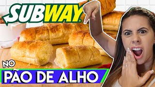 😱Pão de ALHO do Subway😱