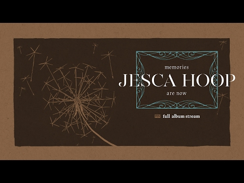 Jesca Hoop - Memories Are Now [FULL ALBUM STREAM]