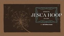 Jesca Hoop - Memories Are Now [FULL ALBUM STREAM]