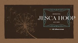 Jesca Hoop - Memories Are Now [FULL ALBUM STREAM] YouTube Videos