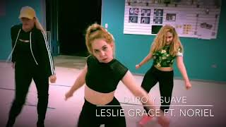 Duro y Suave by Leslie Grace ft Noriel // Choreography by William Alexis