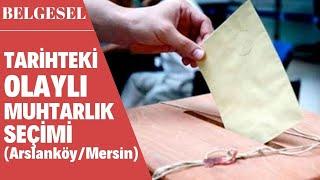 BELGESEL - Türkiye'nin İlk Muhtarlık Seçimlerinde Arslanköy'ün Direnişi