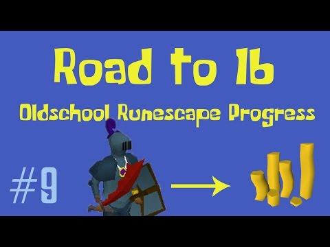 [OSRS] Road to 1B from nothing - Oldschool Runescape Progress Video - Ep 9