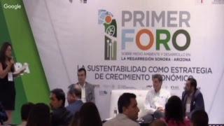 Primer Foro, sobre medio ambiente y desarrollo de la MEGARREGIÓN SONORA-ARIZONA