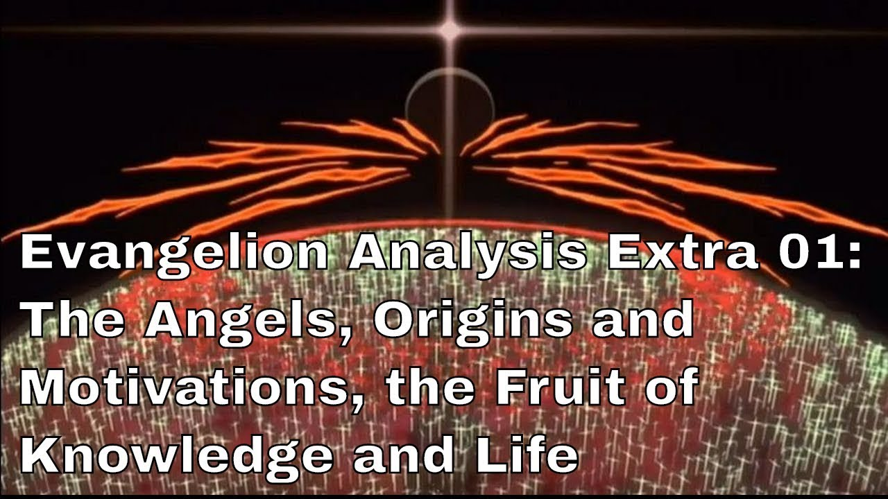Evangelion Analysis Extra 01 The Angels Origins And Motivations The Fruit Of Knowledge And Life Youtube Rebuild is without doubt a sequel. youtube