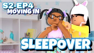 Roblox Bloxburg| SleepOver Full Of Drama Moving In Ep4 S-2