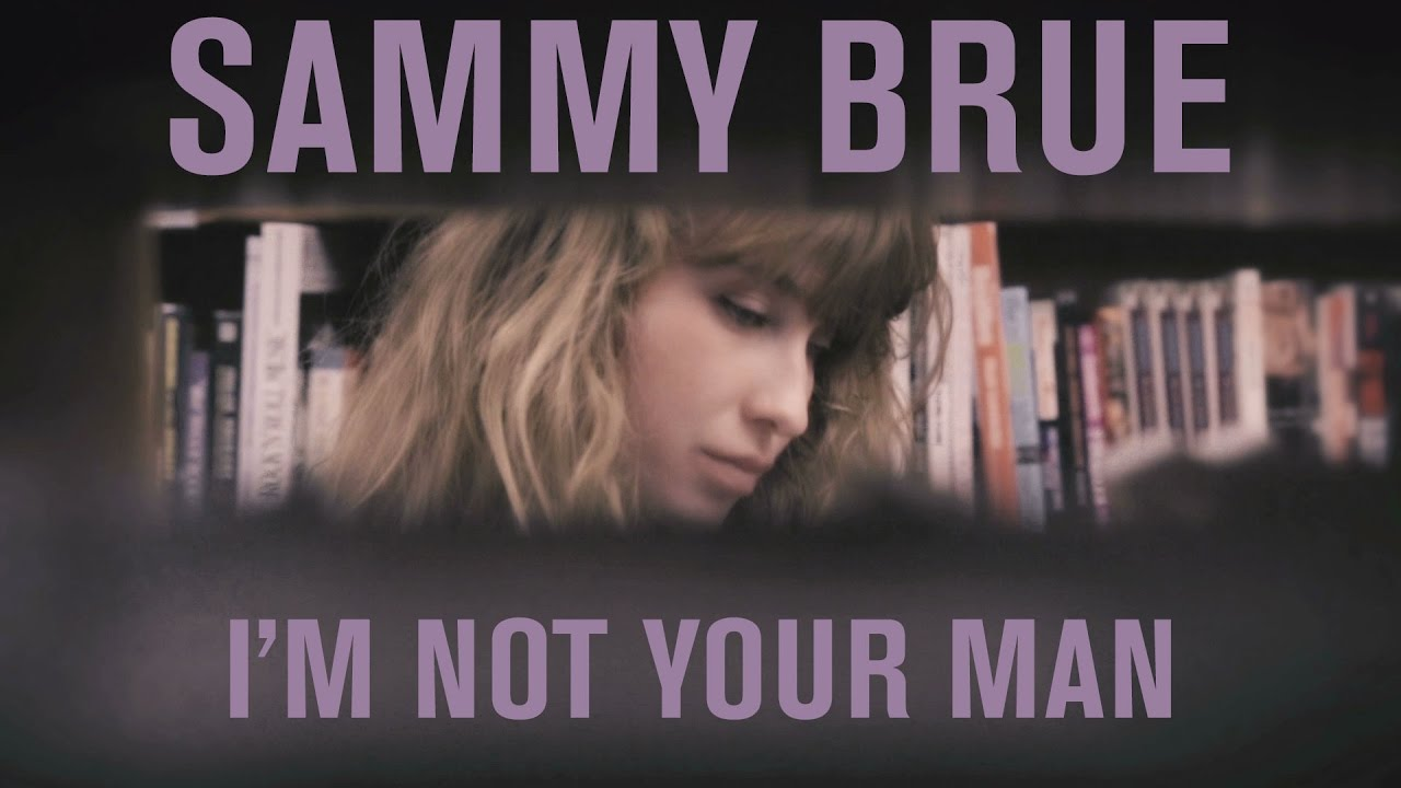 "Sammy Brue - ""I'm Not Your Man"" [Official Video]"