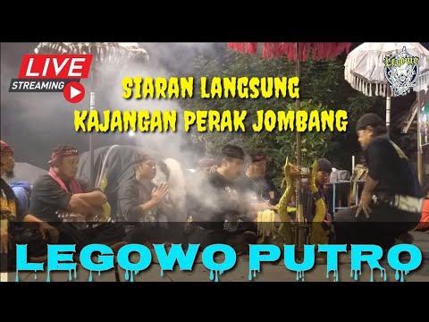🔴 Full LEGOWO PUTRO Live In Kajangan Perak Jombang 22 Juni