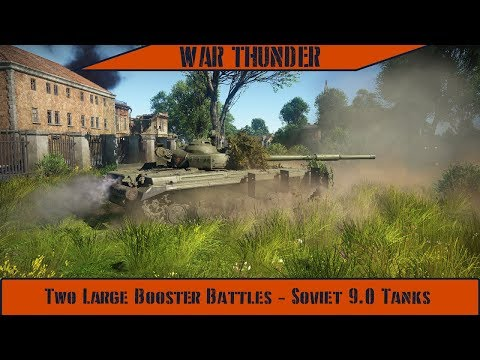 War Thunder - Two Large Booster Battles, Soviet 9.0 Tanks