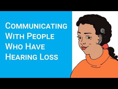 Communicating with people who have hearing loss (deaf awareness