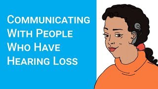Communicating with people who have hearing loss (deaf awareness)