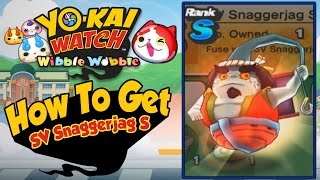 Yo-Kai Watch Wibble Wobble - How To Get SV Snaggerjag & SV Snaggerjag S! [iOS Android Gameplay]