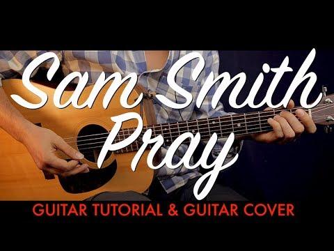 Sam Smith Pray Guitar Tutorial Lesson Guitar Cover How To Play