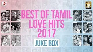 Best of Tamil Love Hits 2017 - Jukebox