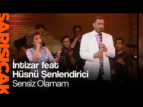 İntizar feat.Hüsnü Şenlendirici - Sensiz Olamam (Sarı Sıcak)