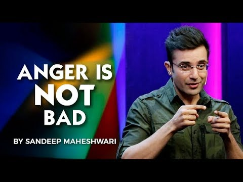 ANGER IS NOT BAD – Sandeep Maheshwari I Hindi