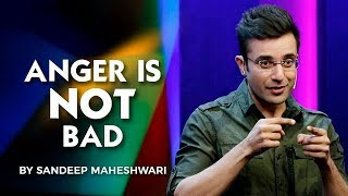 ANGER IS NOT BAD - By Sandeep Maheshwari I Hindi