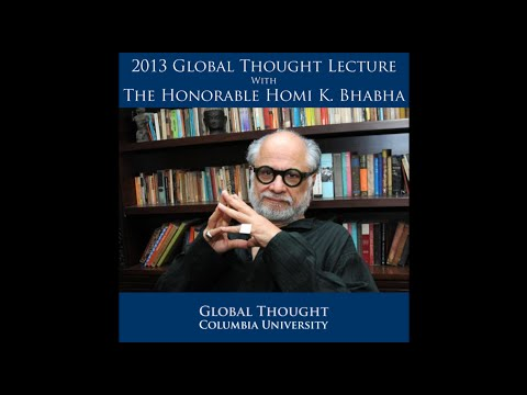 2013 Inaugural Global Thought Lecture with Homi K  Bhabha