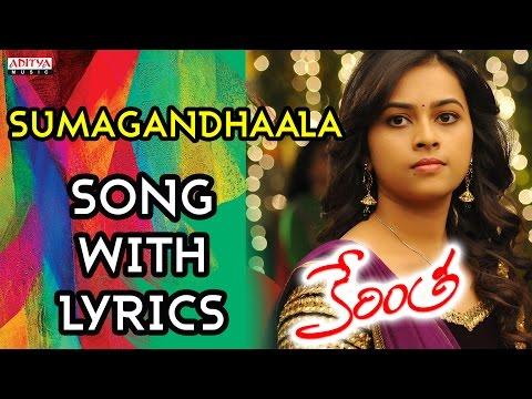 Sumagandhaala Song With Lyrics - Kerintha Songs - Sumanth Ashwin, Sri Divya, Tejaswi Madivada