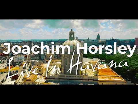 """Joachim Horsley - """"Rumbacabre"""" (Live In Havana)"""