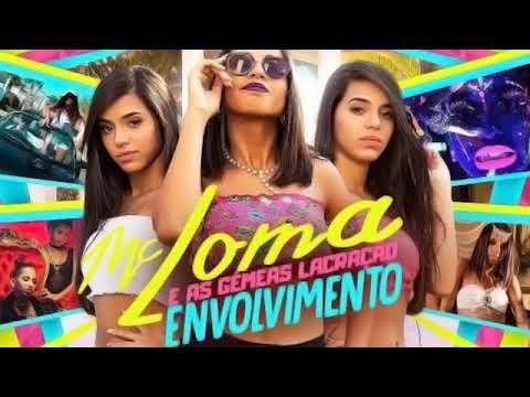 MC LOMA - ENVOLVIMENTO MÚSICA NOVA 2018