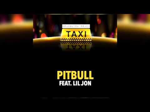 El Taxi (Spanglish Remix) – Pitbull ft. Lil Jon & Osmani Garcia – Audio
