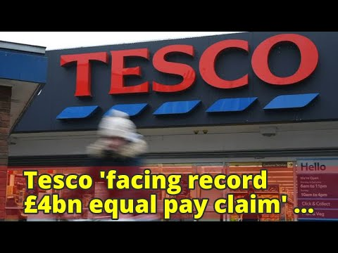 Tesco 'facing record £4bn equal pay claim' after 'hiding in plain sight for years'