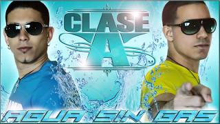 """Clase-A """"Agua Sin Gas"""" REGGAETON"""