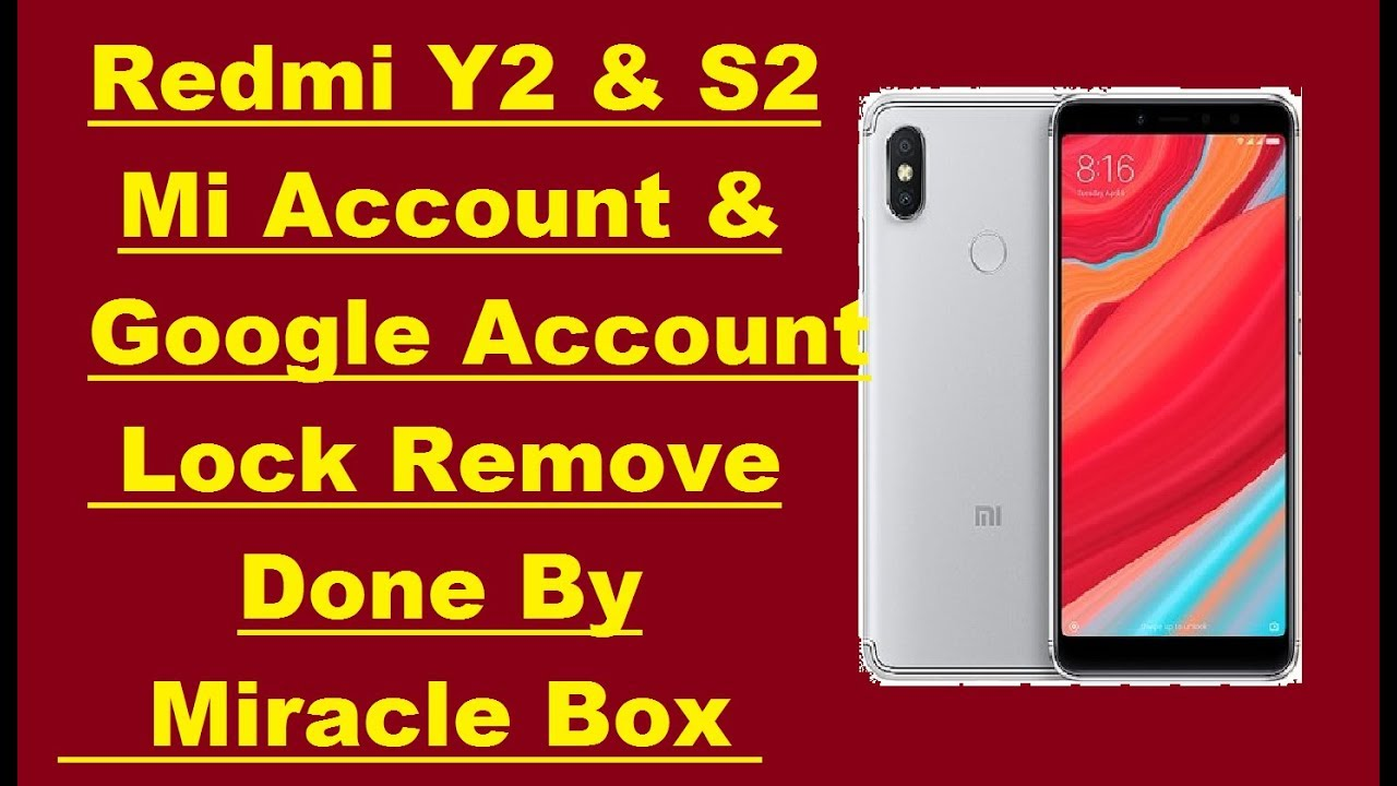 Redmi Y2 & S2 Mi-Account & FRP (Google Account) Lock Remove Done With  Miracle Box