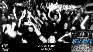 ZHU vs YLUV - All Night