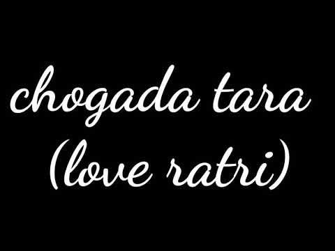 Chogada Tara Love Yatri Lyrics