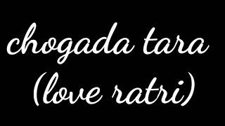 Chogada tara (Love yatri) lyrics