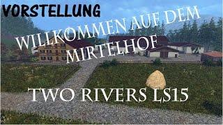 TWO RIVERS LS15 - LANDWIRTSCHAFTS-SIMULATOR 15 - MOD-MAP VORSTELLUNG